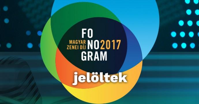Fonogram - Magyar Zenei Díj 2017 - jelöltek